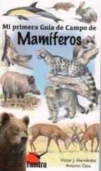 mamiferos: mi primera guia de campo victor j. hernandez 9788416702411