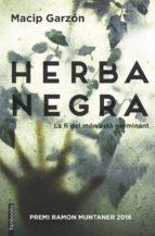 herba negra-salvador macip-ricard ruiz garzon-9788416716111