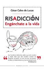 risadiccion 2: enganchate a la vida-cesar calvo lucas-9788416765911