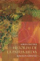 historias de la patria media (ebook)-adrian mattera-9788416797011