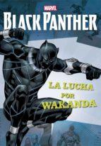 BLACK PANTHER: NARRATIVA: LA LUCHA POR WAKANDA