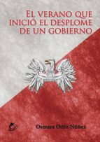 el verano que inició el desplome de un gobierno (ebook)-osmara ortiz núñez-9788417029111