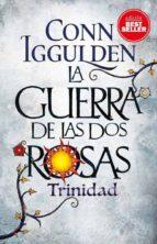 la guerra de las dos rosas 2: trinidad conn iggulden 9788417128111
