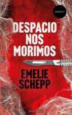 despacio nos morimos (ebook) emelie schepp 9788417216511