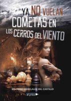 ya no vuelan cometas en los cerros del viento (ebook)-eduardo guibelalde del castillo-9788417275211