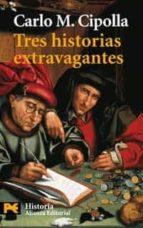 tres historias extravagantes-carlo m. cipolla-9788420661711