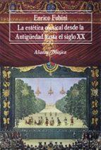 la estetica musical desde la antigüedad hasta el siglo xx enrico fubini 9788420690711