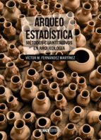 arqueo estadistica: metodos cuantitativos en arqueologia victor m. fernandez martinez 9788420697611