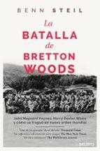 la batalla de bretton woods benn steil 9788423420711