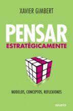 pensar estrategicamente: modelos, conceptos y reflexiones-xavier gimbert-9788423427611