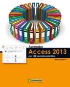 aprender access 2013 con 100 ejercicios practicos 9788426719911