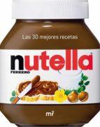 nutella. las 30 mejores recetas 9788427036611