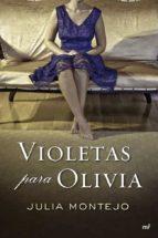 violetas para olivia-julia montejo-9788427037311