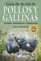 guia de la cria de pollos y gallinas-gail damerow-9788428215411