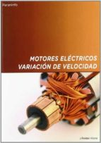 motores electricos: variacion de velocidad (2ªed.) jose roldan 9788428319911