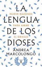 la lengua de los dioses-andrea marcolongo-9788430618811