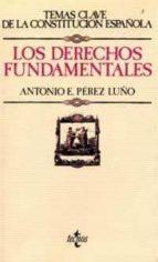los derechos fundamentales (temas clave de la constitucion españo la) antonio enrique perez luño 9788430952311