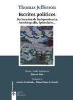escritos politicos: declaracion de independencia, autobiografia, epistolario-thomas jefferson-9788430959211