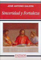 sinceridad y fortaleza-jose antonio galera-9788432134111