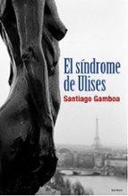 el sindrome de ulises santiago gamboa 9788432296611