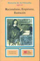 racionalismo, empirismo, ilustracion (10ª ed.)-9788432302411