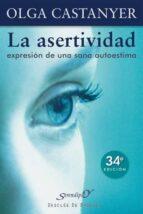 la asertividad: expresion de una sana autoestima-olga castanyer-9788433011411