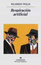 respiracion artificial (4ª ed.) ricardo piglia 9788433924711
