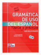 gramática del uso del español para extranjeros: teoría y práctica a1 b2 ramon palencia luis aragones 9788434893511