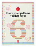 resolucion de problemas y calculo mental 6: cuaderno (2º educacio n primaria) ana isabel carvajal sanchez 9788434897311