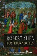 LOS TROVADORES, de Robert Shea 9788435061711
