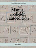 manual de edicion y autoedicion (2ª ed) jose martinez de sousa 9788436819311
