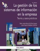 la gestion de los sistemas de informacion en la empresa: teoria y casos practicos (3ª ed)-sixto jesus arjonilla dominguez-jose aurelio medina garrido-9788436823011