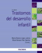 trastornos del desarrollo infantil (2ª ed.) maria dolores lopez justicia maria tamara polo sanchez 9788436833911