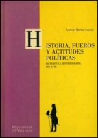 historia, fueros y actitudes politicas: mayans y la historiografi a del xviii antonio mestre sanchis 9788437049311
