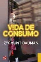 vida de consumo zygmunt bauman 9788437506111