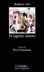 el juguete rabioso (4ª ed.) roberto arlt 9788437605111