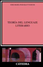 la teoria del lenguaje literario (2ª ed.)-jose maria pozuelo yvancos-9788437607511