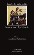 femeninas; epitalamio-ramon maria del valle inclan-9788437611211