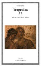 tragedias (vol. 2): las suplicantes; electra; heracles; las troya nas; ifigenia entre los tauros; ion-9788437617411