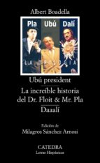 ubu president; la increible historia del dr. floit y mr. pla; daa ali-albert boadella-9788437622811