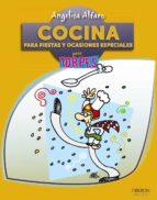 cocina para fiestas y ocasiones especiales angelita alfaro vidorreta 9788441532311