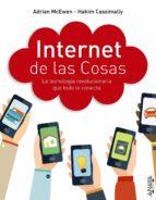 internet de las cosas. la tecnologia revolucionaria que todo lo conecta adrian mcewen hakim cassimally 9788441536111
