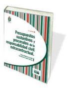 presupuestos sustantivos y procesales de la responsabilidad civil extracontractual (3ª ed.)-esther monterroso casado-9788445432211