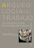 arqueología del trabajo: el ciclo de la vida en un poblado celta teresa chapa brunet 9788446023111