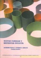nuevas familias y bienestar infantil-alfredo oliva-enrique arranz-9788447212811