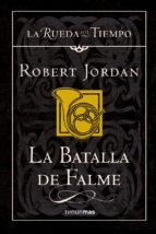 la batalla de falme (saga la rueda del tiempo 4)-robert jordan-9788448034511