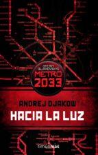 hacia la luz (universo metro 2033 nº 1) andrej djakow 9788448045111
