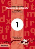 cuaderno de ortogafia 1 (lengua castellana)-montserrat camps-9788448908911
