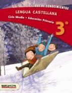 lengua castellana 3º cm. libro de conocimientos ed 2013 cataluña/ baleares catala 9788448931711