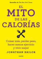 (pe) el mito de las calorias jonathan bailor 9788449330711